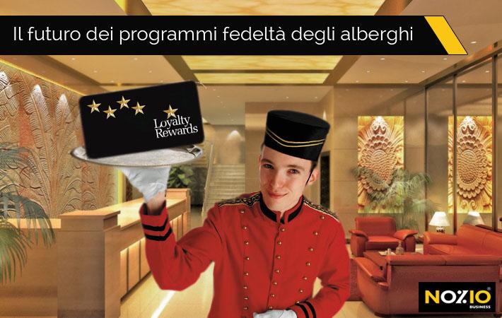 Il futuro dei programmi fedeltà degli alberghi - Nozio Business
