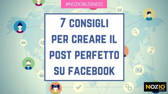7 consigli per creare il post perfetto su Facebook