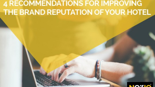 4 recommendations for improving the brand reputation of your Hotel - Nozio Business