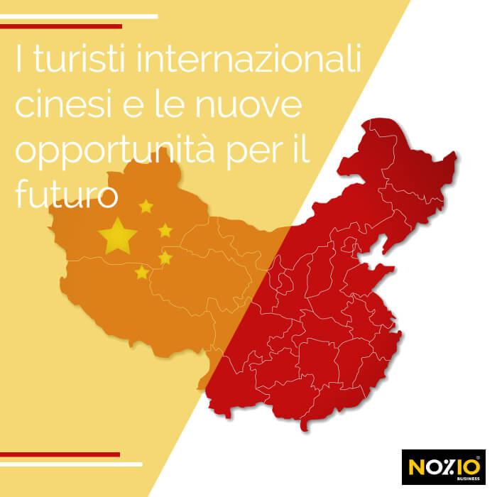 I turisti internazionali cinesi e le nuove opportunità per il futuro - Nozio Business