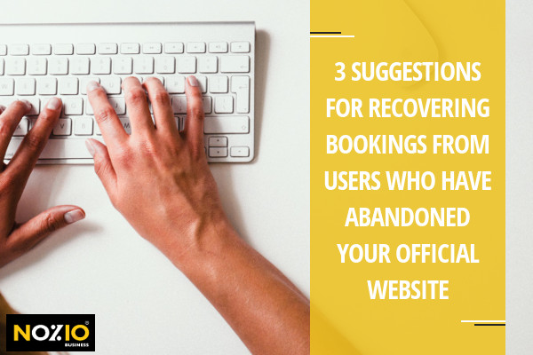 3 suggestions for recovering bookings from users who have abandoned your Official Website