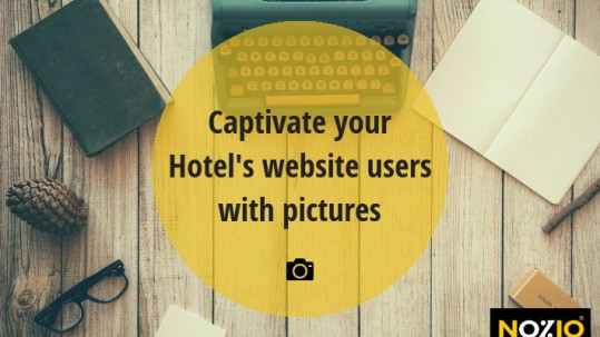 Captivate your Hotel's website users with pictures - Nozio Business