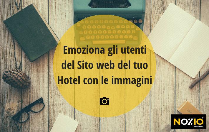 Emoziona gli utenti del Sito web del tuo Hotel con le immagini - Nozio Business