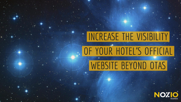 Increase the visibility of your hotel's official website beyond OTAs - Nozio Business