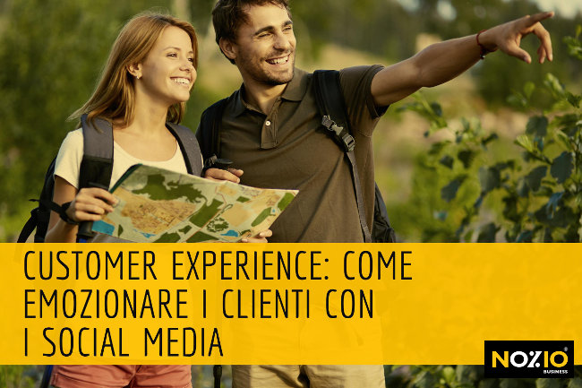 Customer experience come emozionare i clienti con i social media - Nozio Business
