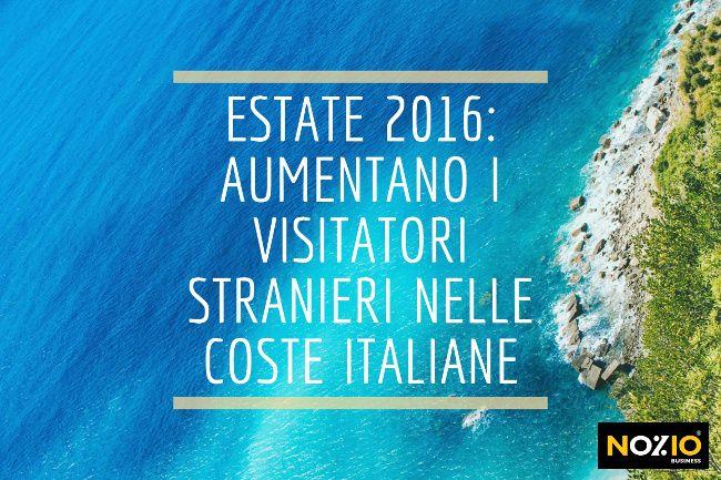 Estate 2016 aumentano i visitatori stranieri nelle coste italiane - Nozio Business