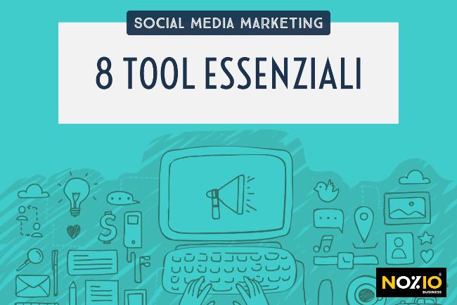 8 tool essenziali per velocizzare le attività di social media marketing - Nozio Business