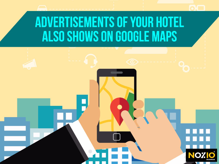 Advertisements of your Hotel also shows on Google Maps - Nozio Business