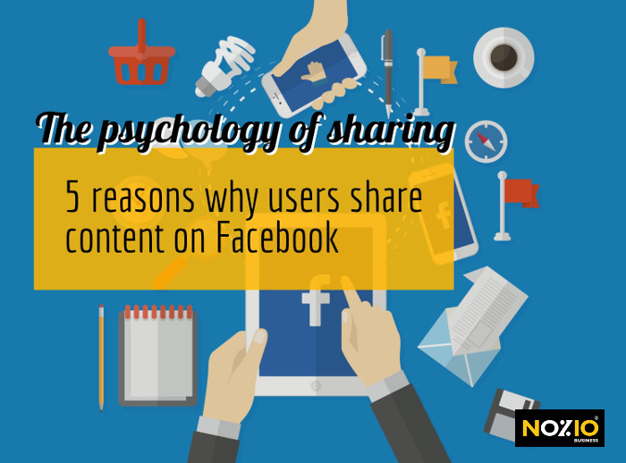 the-psychology-of-sharing-5-reasons-why-facebook