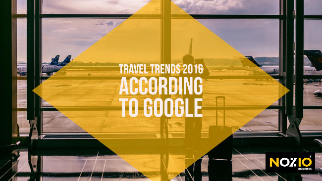 travel-trends-2016-according-to-google-nozio-business