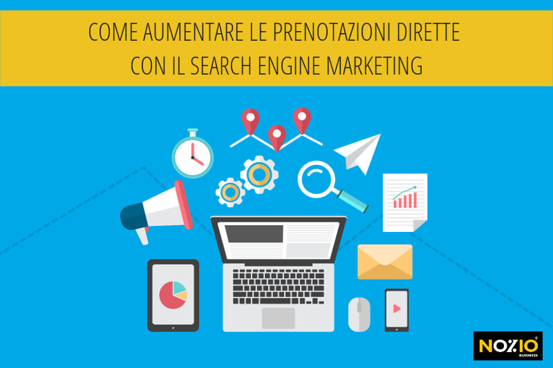 Come aumentare le prenotazioni dirette con il Search Engine Marketing - Nozio Business