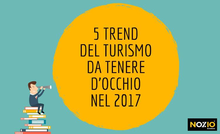 trend-del-turismo-da-tenere-docchio-nel-2017-nozio-business