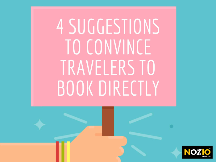 4 suggestions to convince travelers to book directly - nozio business