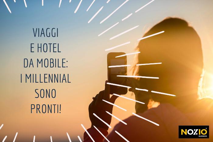 Prenotare viaggi e hotel da mobile i millennial sono pronti - Nozio Business