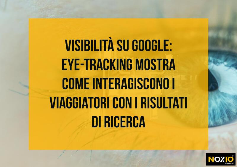 Visibilità su Google eye-tracking mostra come interagiscono i viaggiatori con i risultati di ricerca - Nozio Business