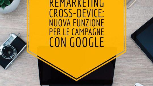 Remarketing cross-device nuova funzione per le campagne con Google - Nozio Business