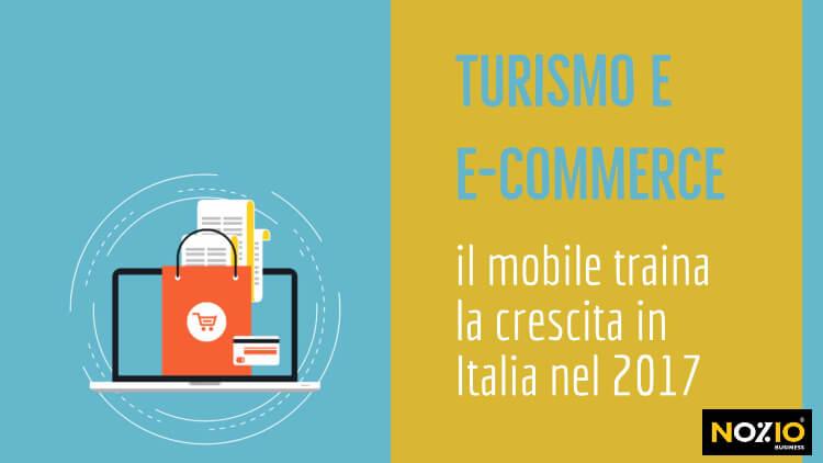 Turismo e ecommerce - mogile traina la crescita in Italia 2017