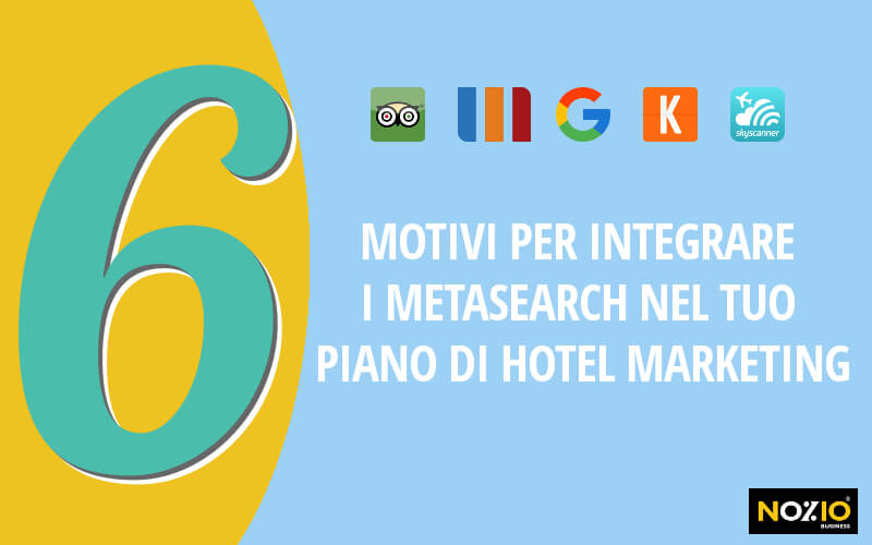 6 motivi per integrare i MetaSearch nel tuo piano di Hotel Marketing - nozio business